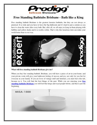 Free Standing Bathtubs Brisbane - Bath like a King