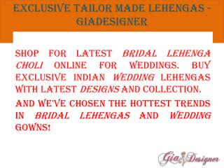 Exclusive tailor made lehengas - GiaDesigner