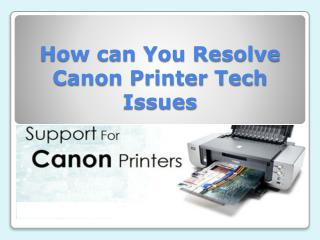 How can you Resolve Canon Printer Tech Issues