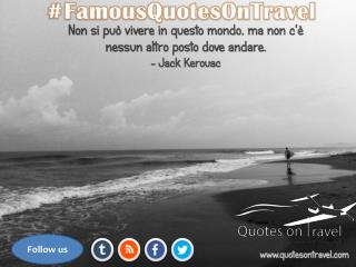 Famous Quotes On Travel by Jack Kerouac - Quotes On Travel