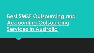 Best SMSF Outsourcing and Accounting Outsourcing Services in Australia