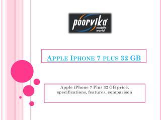 Apple iPhone 7 Plus 32 GB price, specifications, features, comparison