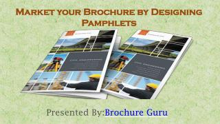 Market your Brochure by Pamphlets design