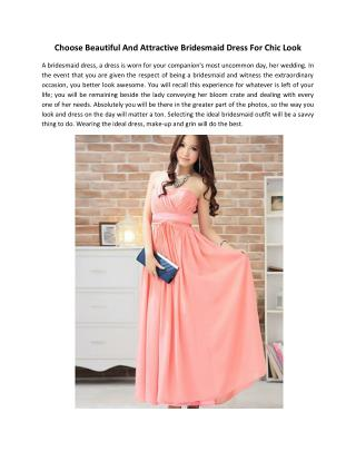 Choose Beautiful And Attractive Bridesmaid Dress For Chic Look