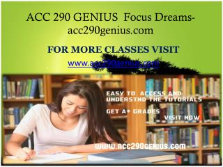 ACC 290 GENIUS  Focus Dreams-acc290genius.com