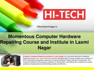 Momentous Computer Hardware Repairing Course and Institute in Laxmi Nagar