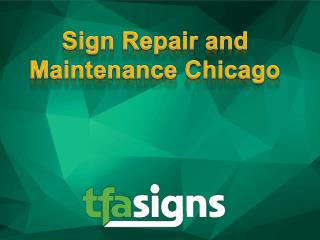 Sign Repair and Maintenance Chicago