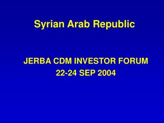 JERBA CDM INVESTOR FORUM 22-24 SEP 2004