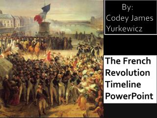 The French  Revolution  Timeline  PowerPoint