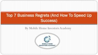 Top 7 Business Regrets (And How To Speed Up Success)