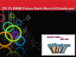 CIS 175 RANK Future Starts Here/cis175rank.com