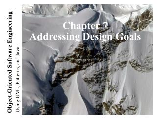 Chapter 7 Addressing Design Goals