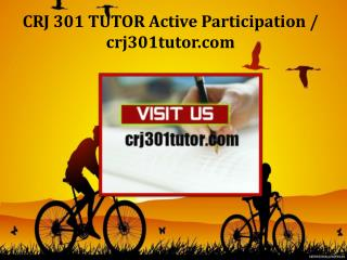 CRJ 301 TUTOR Active Participation/crj301tutor.com