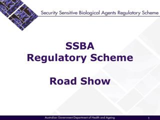 SSBA  Regulatory Scheme Road Show