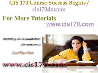 CIS 170 Course Success Begins / cis170dotcom