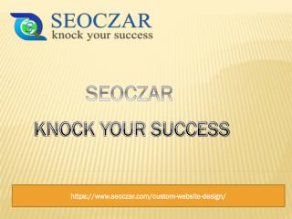 Custom web design services | best website designing | seoczar