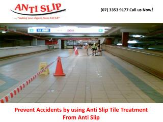 Prevent Accidents by using Anti Slip Tile Treatment From Anti Slip