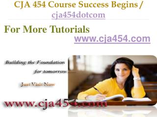 CJA 454 Course Success Begins / cja454dotcom