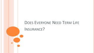 Does Everyone Need Term Life Insurance?