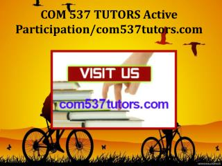 COM 537 TUTORS Active Participation/com537tutors.com