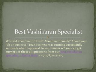 Your All Problems Can Solve Only By Best Vashikaran Specialist