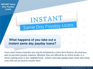 Instant Same Day Payday Loans - Achieve Same Day Cash To Handle Financial Disaster