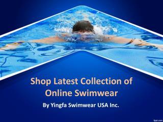 Shop Online Swimwear from Yingfa Swimwear USA