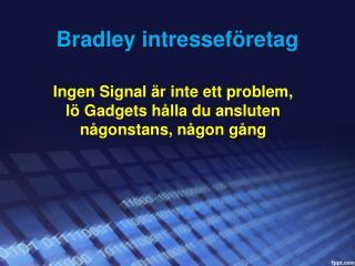 Bradley intresseföretag: Ingen Signal är inte ett problem