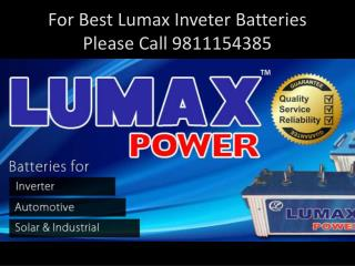For Best Lumax Inveter Batteries Please Call 9811154385