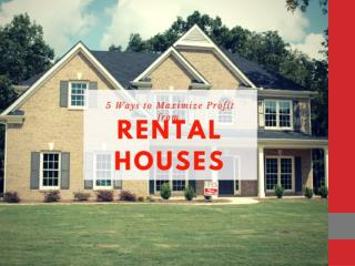 5 Ways to Maximize Profit from rental house