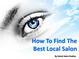 How To Find The Best Local Salon