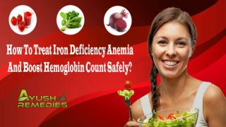 How To Treat Iron Deficiency Anemia And Boost Hemoglobin Count Safely?