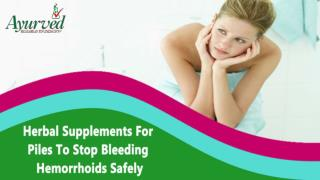 Herbal Supplements For Piles To Stop Bleeding Hemorrhoids Safely