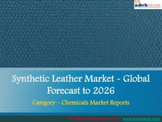 Global Market Research Report of Synthetic Leather 2016: Aarkstore