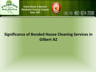 Significance of Bonded House Cleaning Services in Gilbert AZ