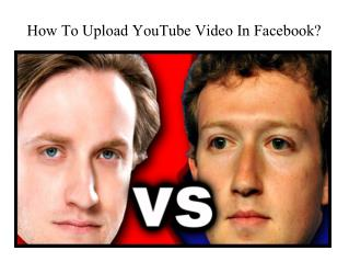 how to upload youtube video in facebook?