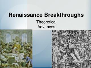 Renaissance Breakthroughs