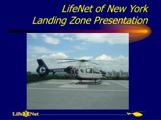 LifeNet of New York Landing Zone Presentation
