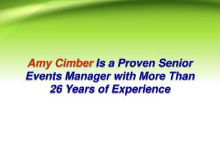 Amy Cimber Is a Proven Senior Events Manager with More Than 26 Years of Experience