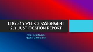 ENG 315 WEEK 3 ASSIGNMENT 2.1 JUSTIFICATION REPORT