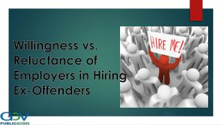 Willingness vs. Reluctance of Employers in Hiring Ex-Offenders
