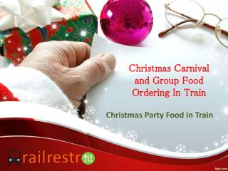 RailRestro-  Christmas Carnival and Food Ordering in Train