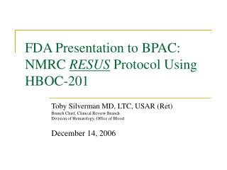 FDA Presentation to BPAC: NMRC  RESUS Protocol Using HBOC-201