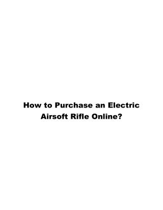 How to Purchase an Electric Airsoft Rifle online?