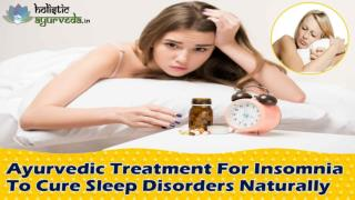 Ayurvedic Treatment For Insomnia To Cure Sleep Disorders Naturally