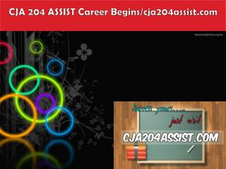 CJA 204 ASSIST Career Begins/cja204assist.com