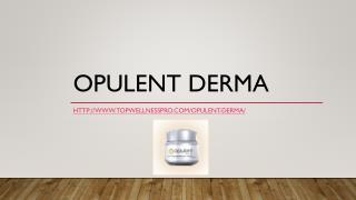 Opulent Derma Reviews - Top Wellness Pro