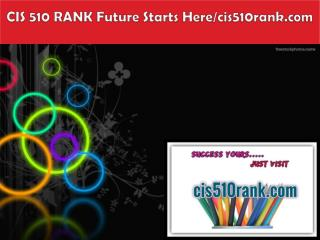 CIS 510 RANK Future Starts Here/cis510rank.com