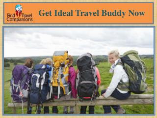Get Ideal Travel Buddy Now