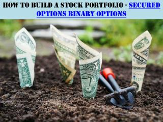 How to Build a Stock Portfolio - Secured Options Binary Options
